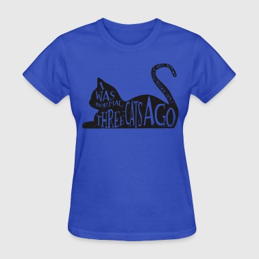 Three Cats Ago - Women's T-Shirt