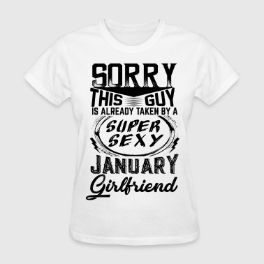 This Guy Is Taken By A Super Sexy January Girlfri - Women's T-Shirt