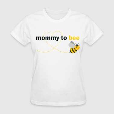 Mommy To Bee - Women's T-Shirt