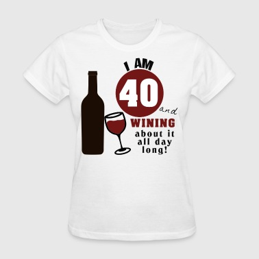 40th Birthday Wine Funny - Women's T-Shirt