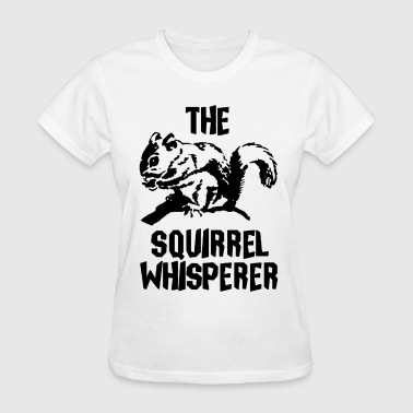 The Squirrel Whisperer - Women's T-Shirt