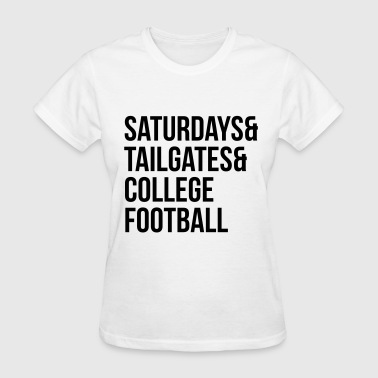 Saturdays & tailgates & college football - Women's T-Shirt