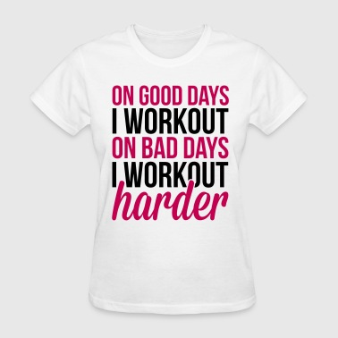 Workout Harder  - Women's T-Shirt