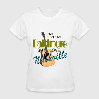 Nashville from Baltimore - Women's T-Shirt