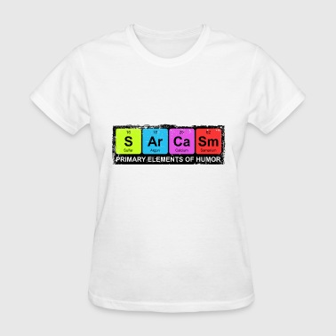 Sarcasm Periodic Elements Of Humor - Women's T-Shirt