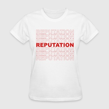 Reputation - Women's T-Shirt