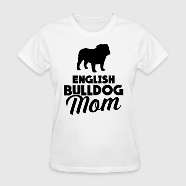 English Bulldog Mom - Women's T-Shirt
