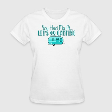 Let's Go Camping - Women's T-Shirt