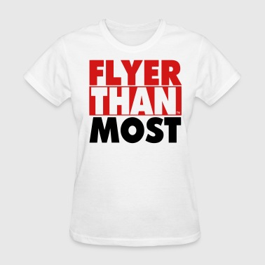 FLYER THAN MOST - Women's T-Shirt