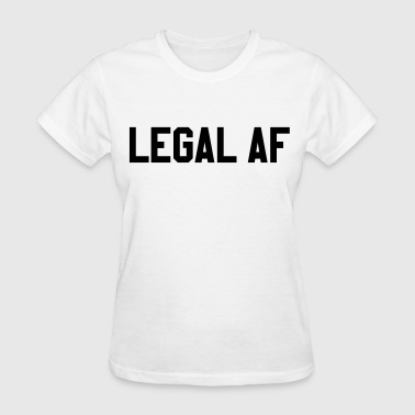 Legal AF - Women's T-Shirt