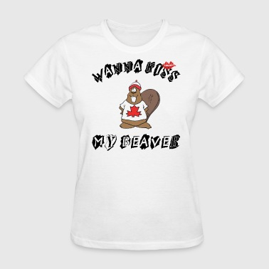 Want To Kiss My Beaver - Women's T-Shirt