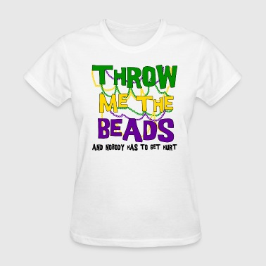 Mardi Gras Throw Me The Beads - Women's T-Shirt