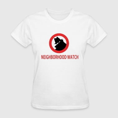 Neighborhood Watch - Women's T-Shirt