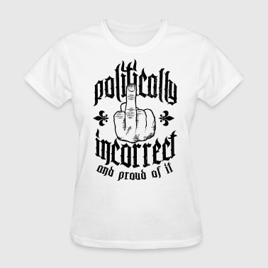 politically incorrect - Women's T-Shirt