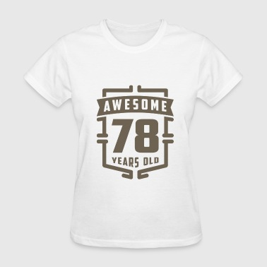 Awesome 78 Years Old - Women's T-Shirt