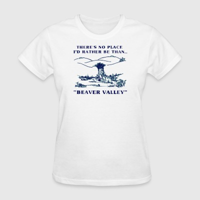 There's No Place Beaver Valley - Women's T-Shirt