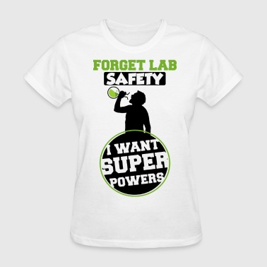 Forget Lab Safety Women's Hoodie - Women's T-Shirt