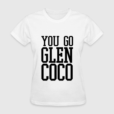 You go glen coco - Women's T-Shirt