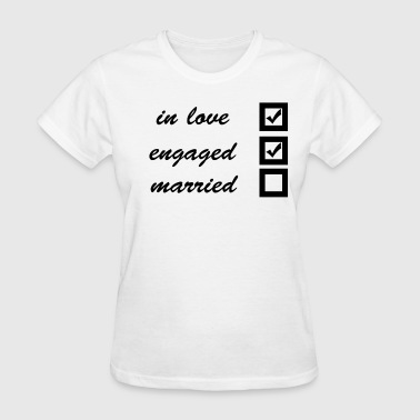 in love, engaged, married - Women's T-Shirt