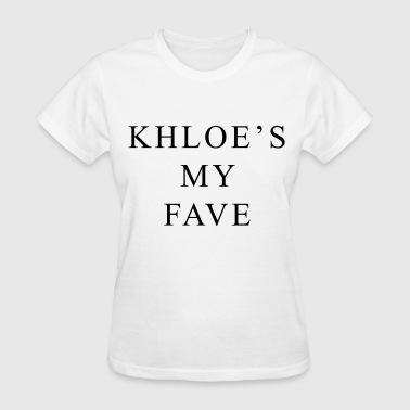 Khloe's my fave - Women's T-Shirt