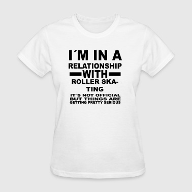 relationship with ROLLER SKATING - Women's T-Shirt
