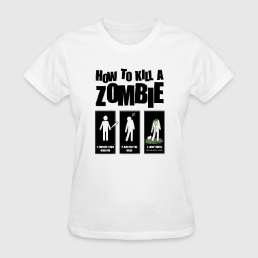 How To Kill A Zombie - Women's T-Shirt