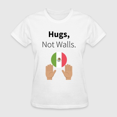 Hugs, Not Walls. - Women's T-Shirt