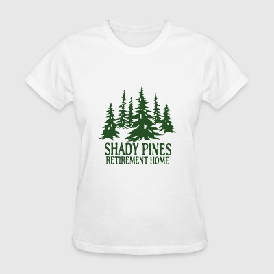 Shady pines retirement home - Women's T-Shirt