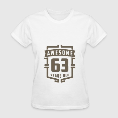 Awesome 63 Years Old - Women's T-Shirt