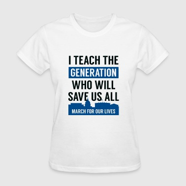 March For Our Lives Teacher - Women's T-Shirt