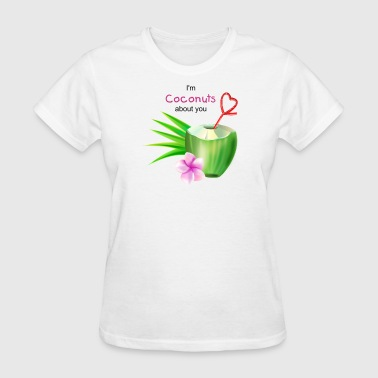 Coconuts about you - Women's T-Shirt