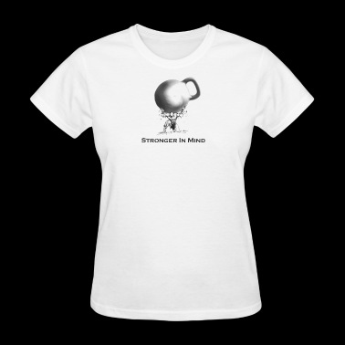 Stronger In Mind - Women's T-Shirt