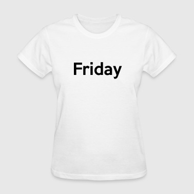 Friday - Women's T-Shirt