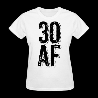 30 AF - 30th birthday gift - Women's T-Shirt
