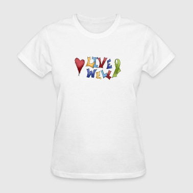 Live Well- Green Awareness Ribbon - Women's T-Shirt