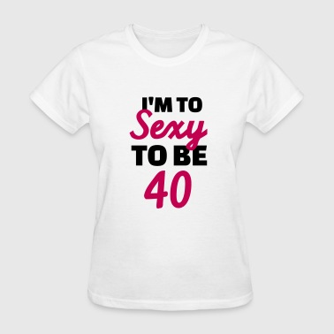 40 Birthday - Women's T-Shirt