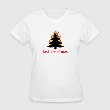 last christmas - Women's T-Shirt