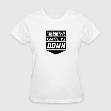 The Enemy's Gate is Down - Women's T-Shirt