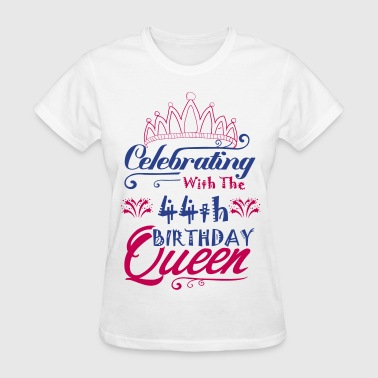 Celebrating With The 44th Birthday Queen - Women's T-Shirt