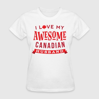 Canadian Husband Gift for Wife - Women's T-Shirt