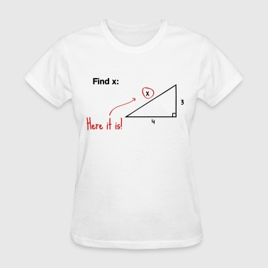 Find x - there it is! - Women's T-Shirt