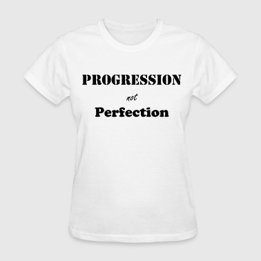 Progress not Perfect - Women's T-Shirt