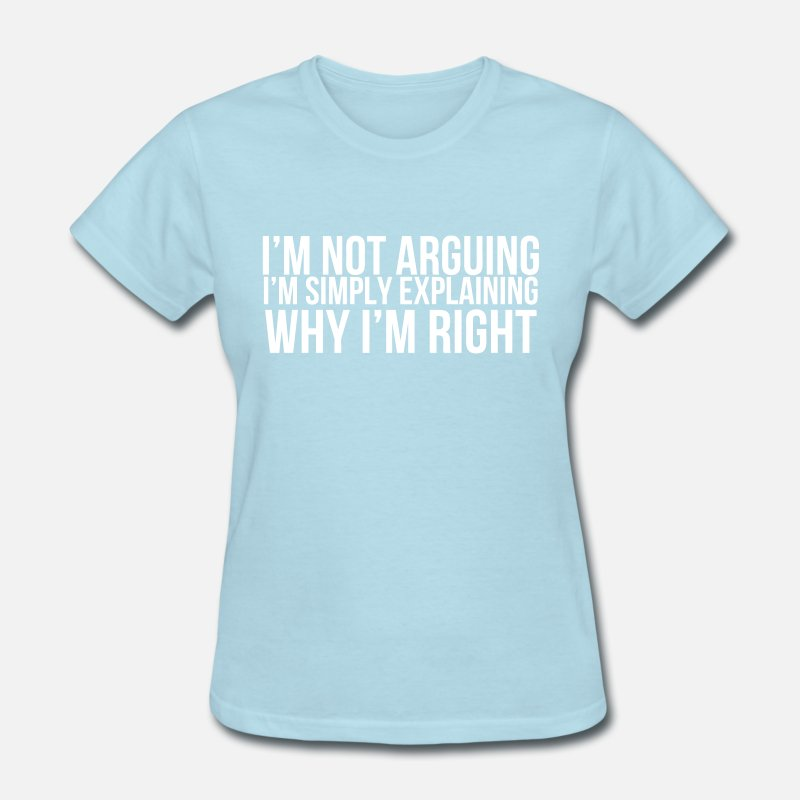 Ladies Racerback Tank Im Not Arguing Im Simply Explaining Why Im Right Turquoise 2XL