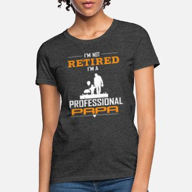 Professional Tees for PAPA - Women's T-Shirt