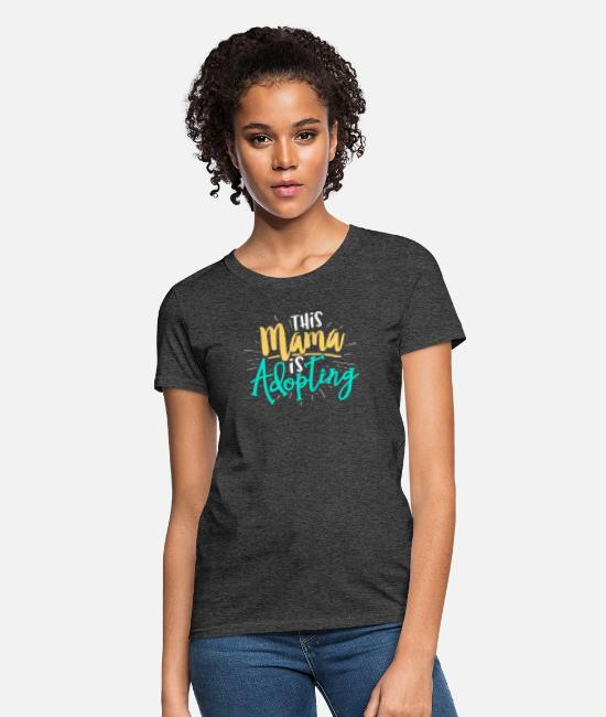 Family Adoption T-Shirts - This Mama is Adopting.. - Adoption Gift For Moms - Women's T-Shirt heather black