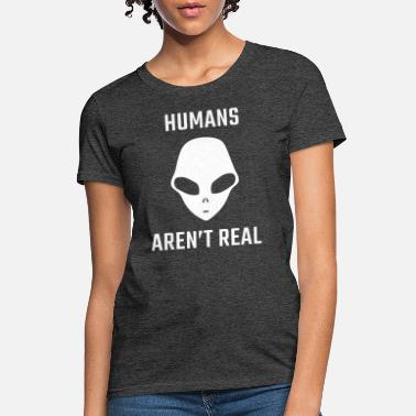 Arenal humans aren t real - Women's T-Shirt