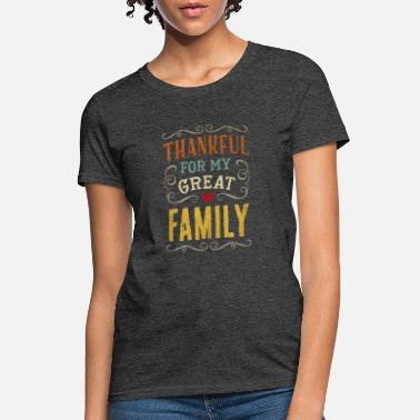 Thanksgiving Thankful for my great Family - Women's T-Shirt