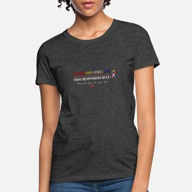 First Responders First Responders Rule Thanks 2 - Women's T-Shirt