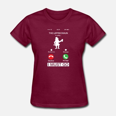 Leprechaun Costume The Leprechaun Is Calling And I Must Go Phone - Women's T-Shirt