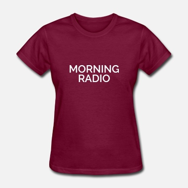 Radio Drama Morning radio - Women's T-Shirt